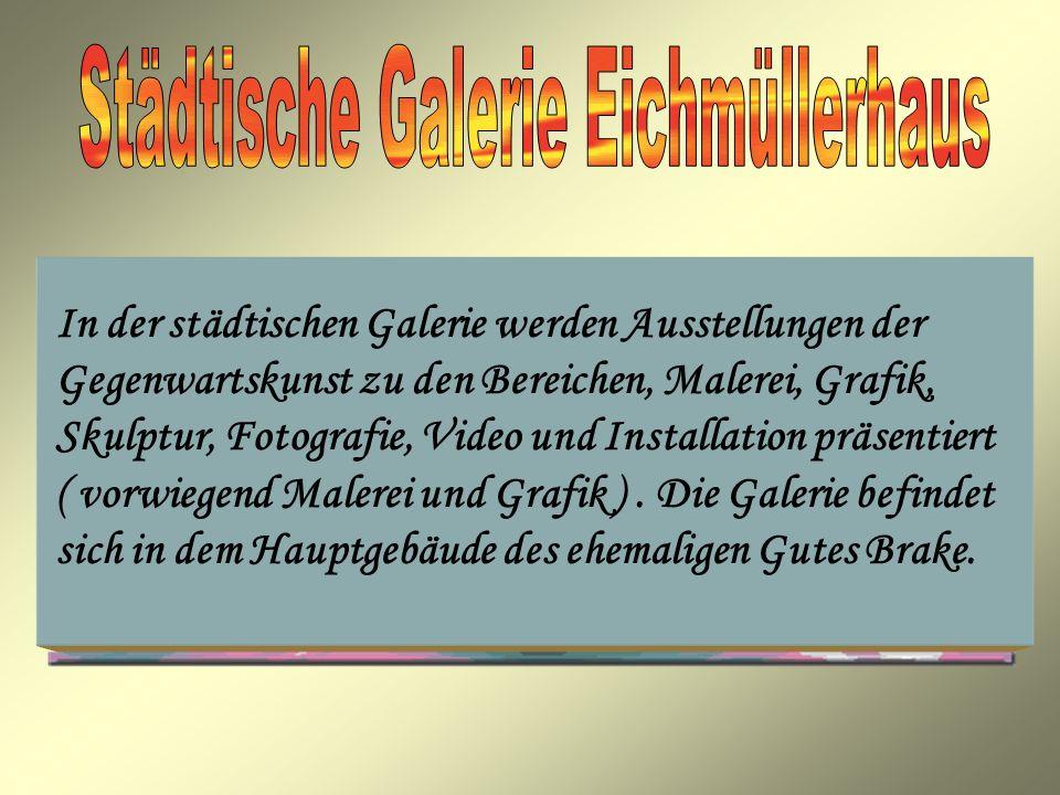 Städtische Galerie Eichmüllerhaus
