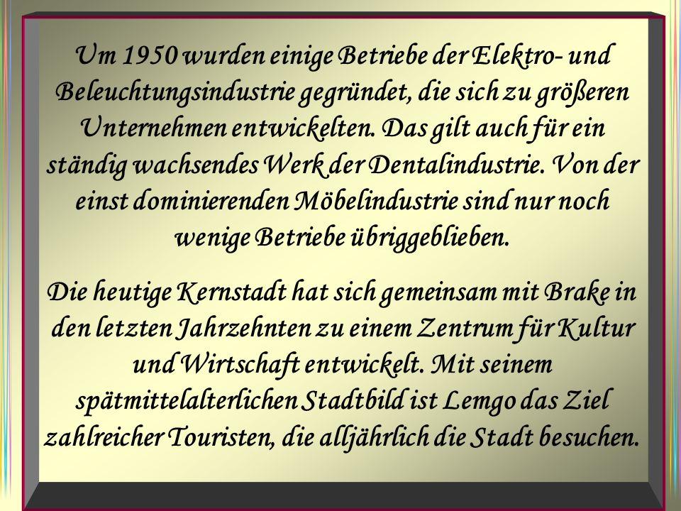 Um 1950 wurden einige Betriebe der Elektro- und Beleuchtungsindustrie gegründet, die sich zu größeren Unternehmen entwickelten. Das gilt auch für ein ständig wachsendes Werk der Dentalindustrie. Von der einst dominierenden Möbelindustrie sind nur noch wenige Betriebe übriggeblieben.