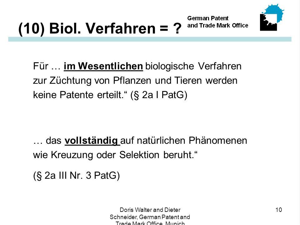 (10) Biol. Verfahren = Für … im Wesentlichen biologische Verfahren