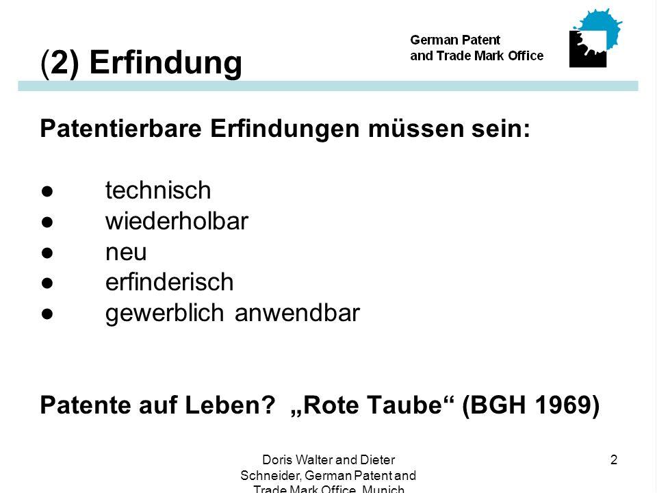 (2) Erfindung Patentierbare Erfindungen müssen sein: ● technisch