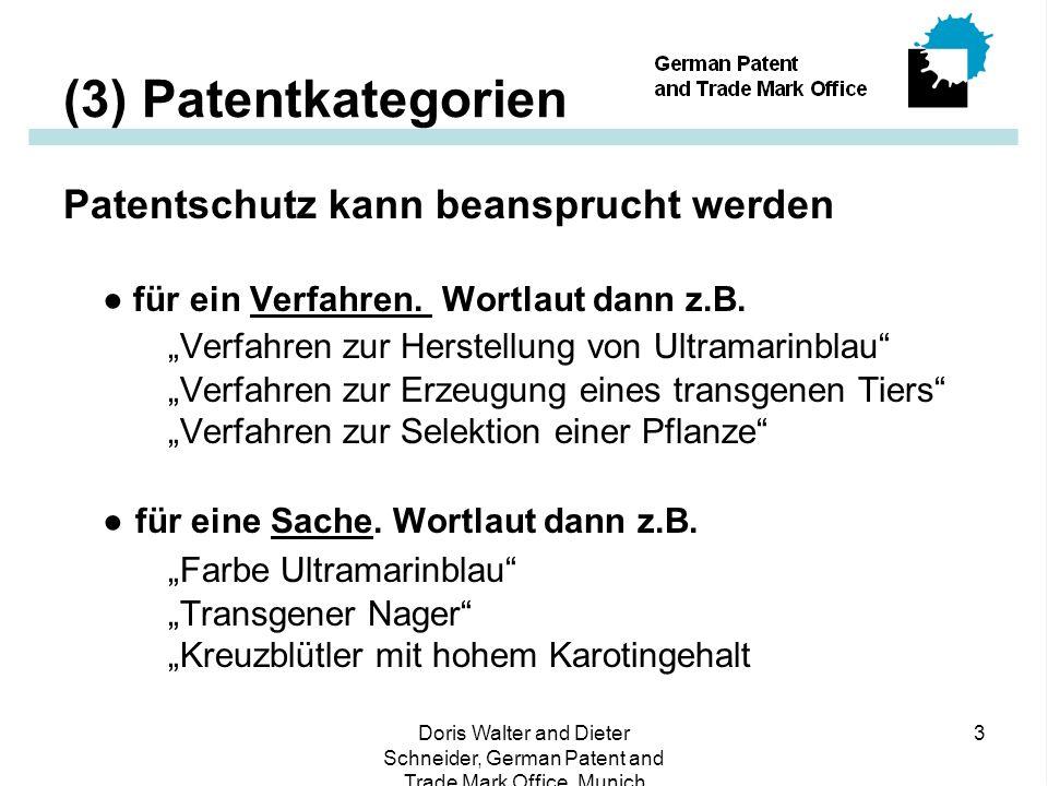 (3) Patentkategorien Patentschutz kann beansprucht werden