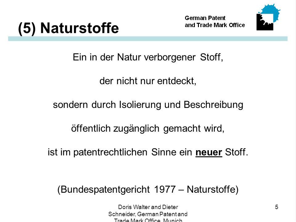 (5) Naturstoffe Ein in der Natur verborgener Stoff,