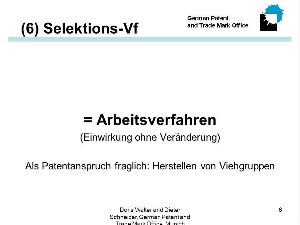 (6) Selektions-Vf = Arbeitsverfahren (Einwirkung ohne Veränderung)