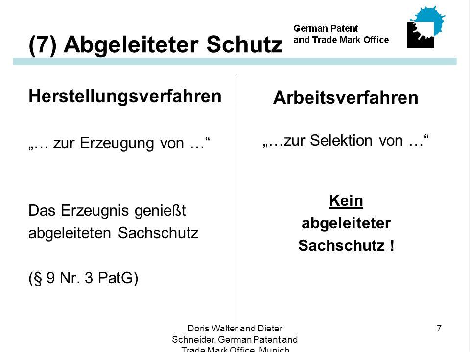 (7) Abgeleiteter Schutz
