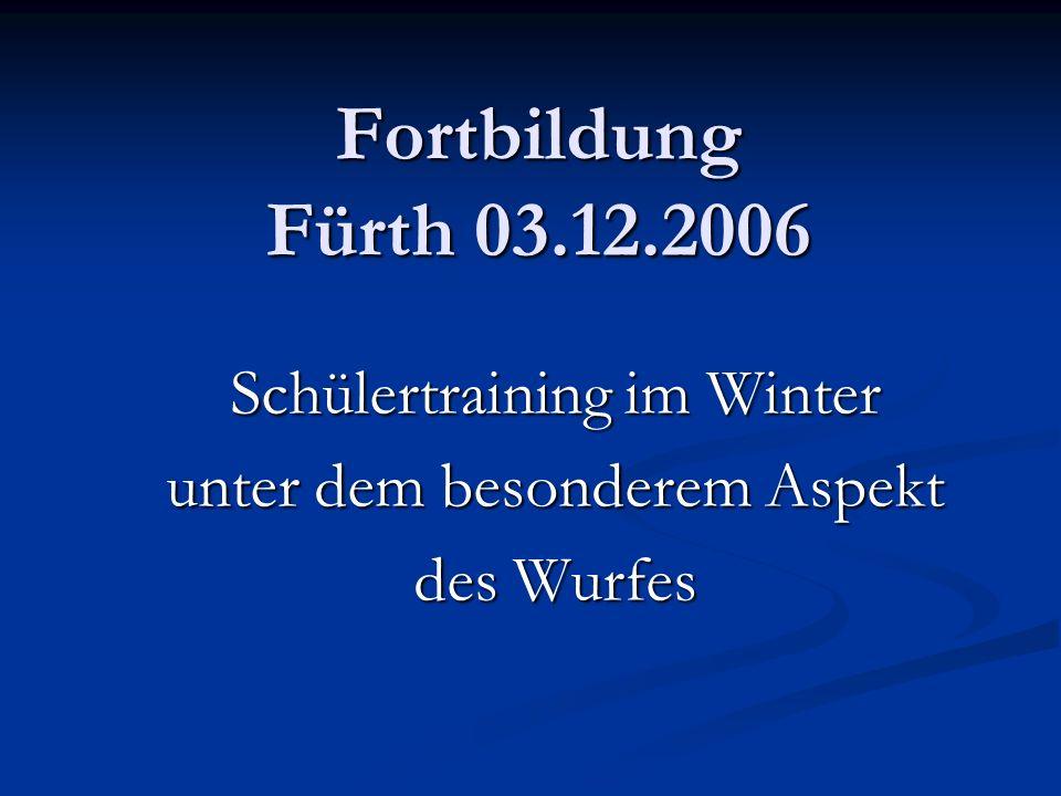 Schülertraining im Winter unter dem besonderem Aspekt des Wurfes