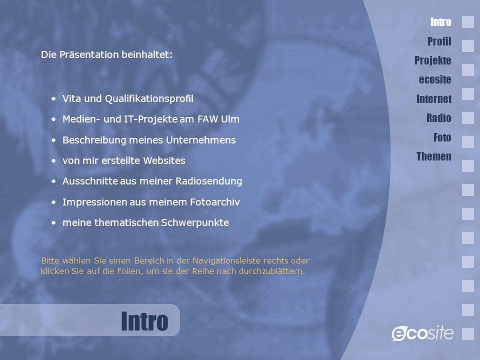 Intro Intro Profil Projekte ecosite Internet Radio Foto Themen