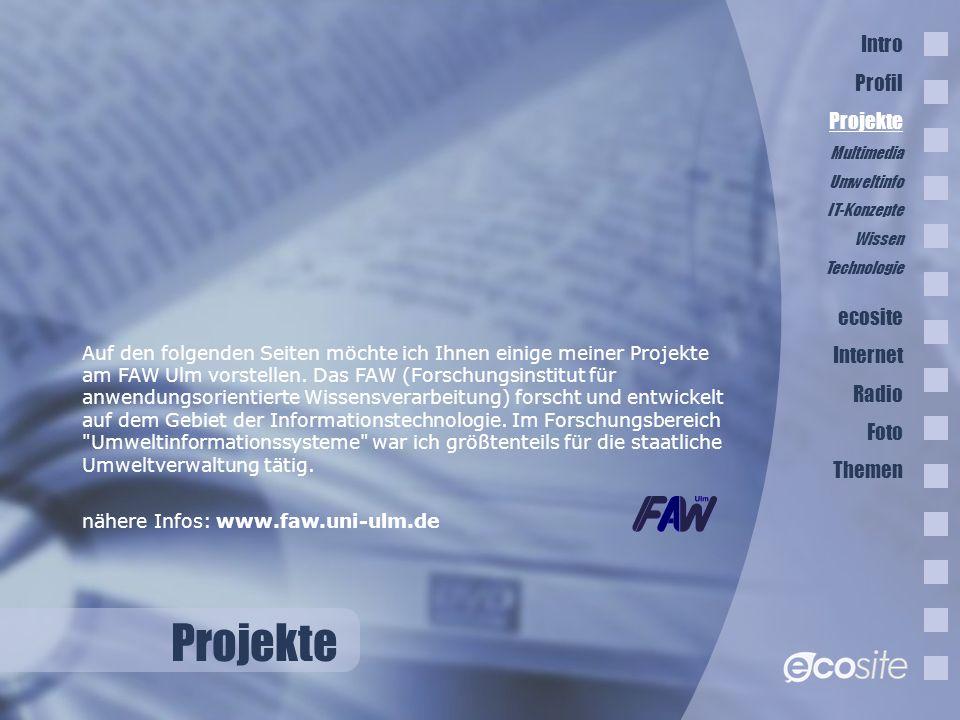 Projekte Intro Profil Projekte ecosite Internet Radio Foto Themen