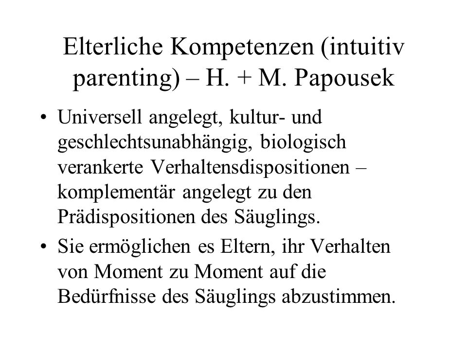 Elterliche Kompetenzen (intuitiv parenting) – H. + M. Papousek