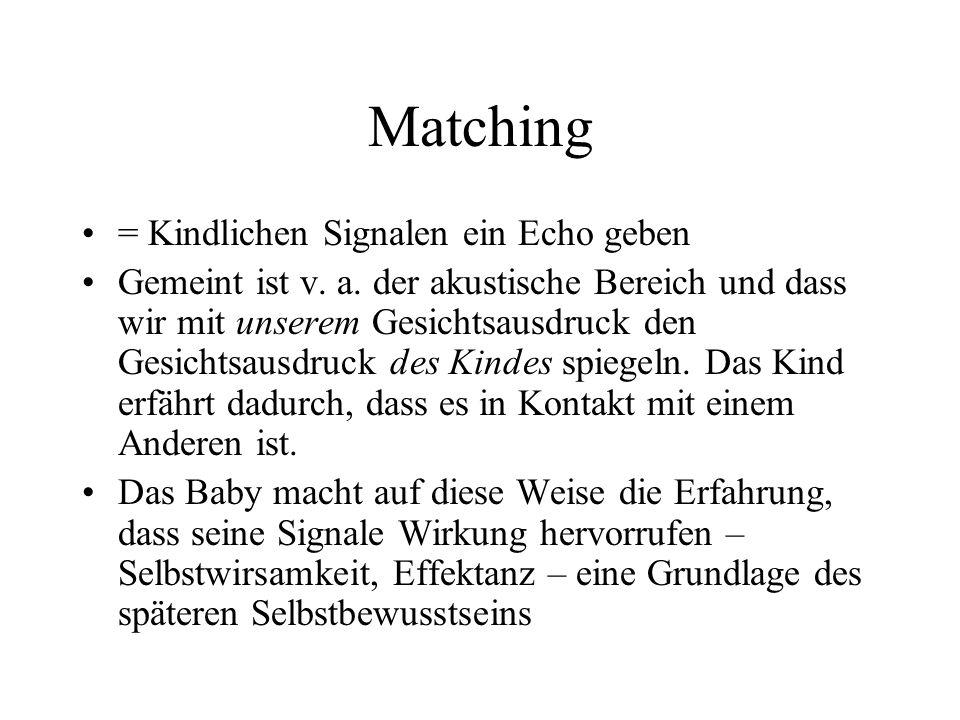 Matching = Kindlichen Signalen ein Echo geben