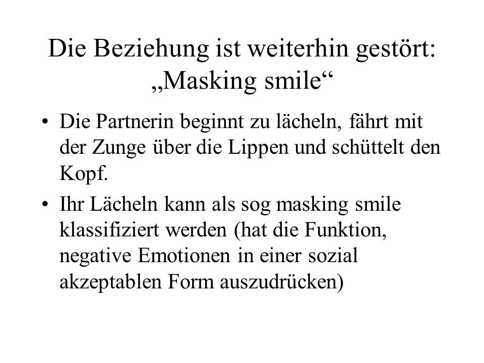 """Die Beziehung ist weiterhin gestört: """"Masking smile"""
