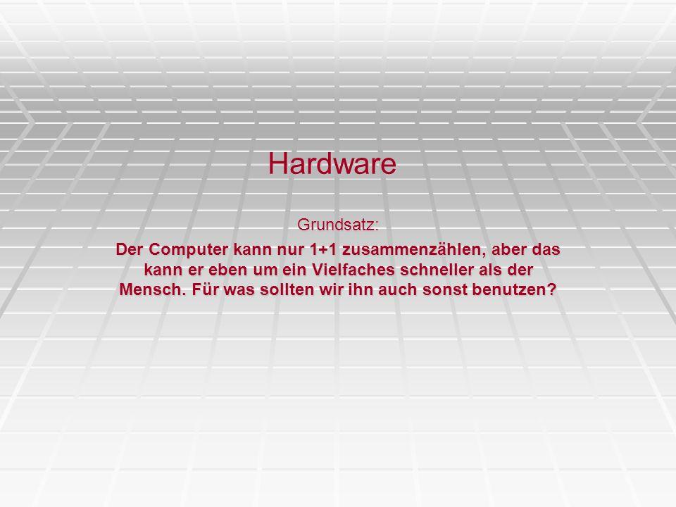 Hardware Grundsatz: