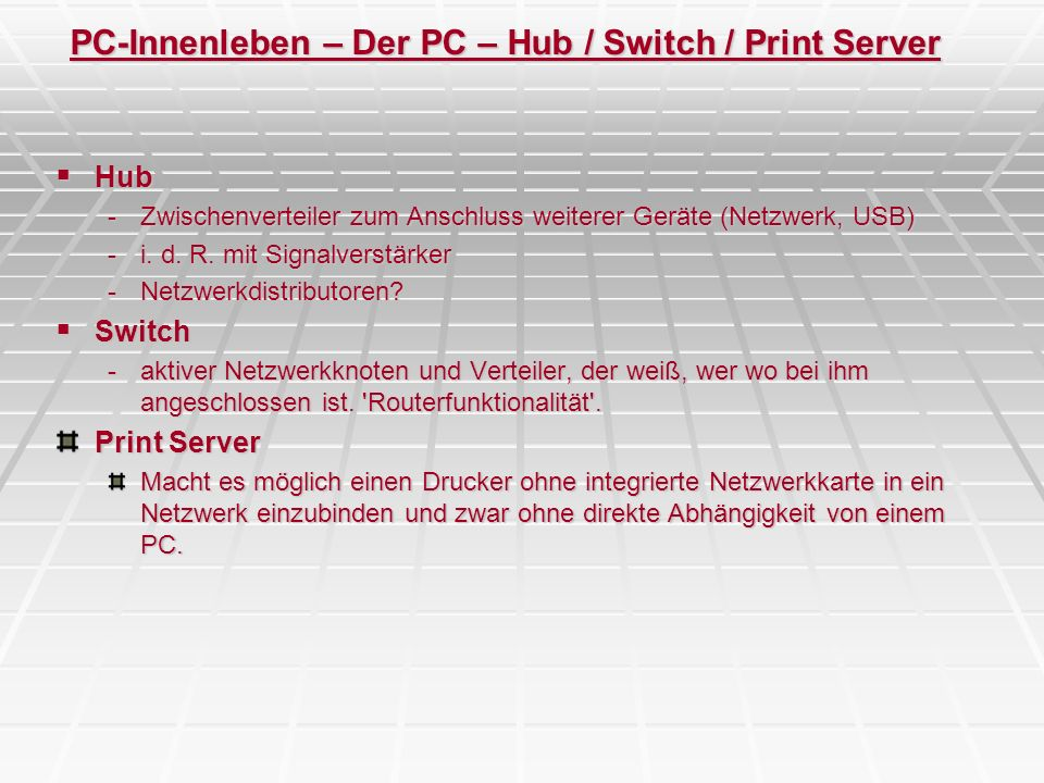 PC-Innenleben – Der PC – Hub / Switch / Print Server
