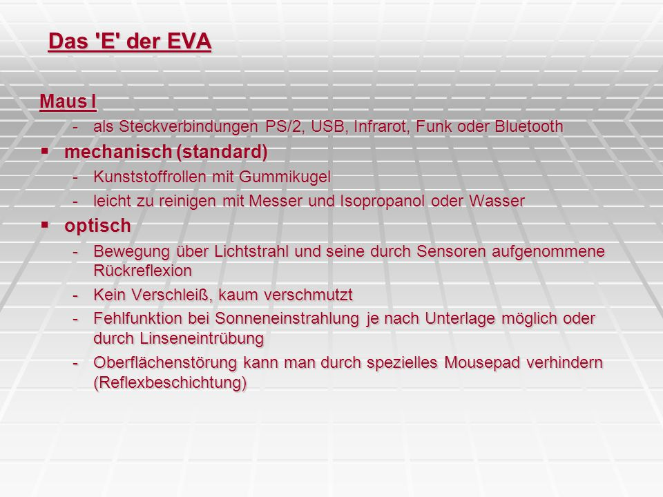 Das E der EVA Maus I mechanisch (standard) optisch