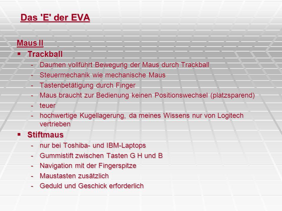 Das E der EVA Maus II Trackball Stiftmaus