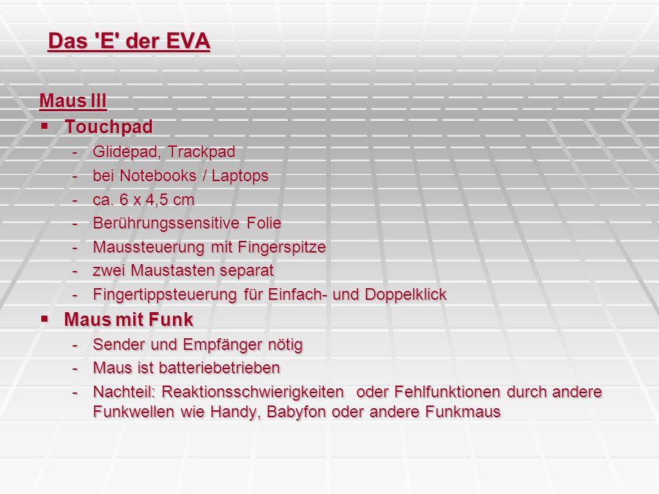 Das E der EVA Maus III Touchpad Maus mit Funk Glidepad, Trackpad