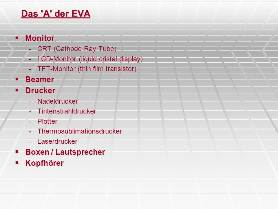 Das A der EVA Monitor Beamer Drucker Boxen / Lautsprecher Kopfhörer