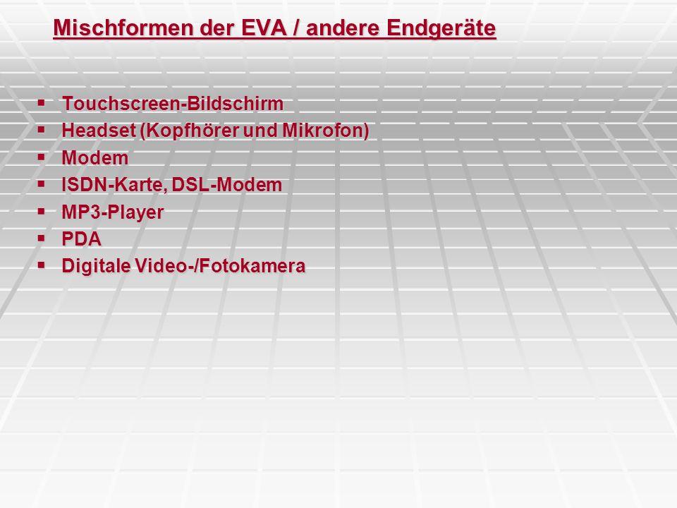Mischformen der EVA / andere Endgeräte