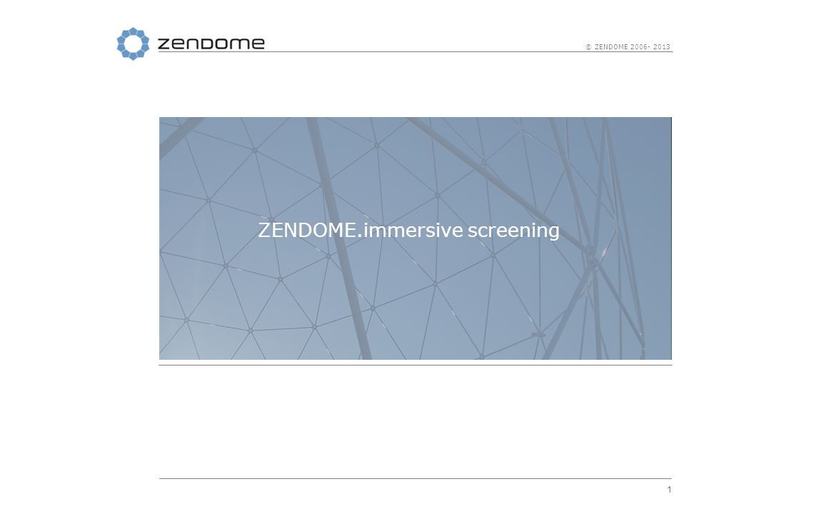 ZENDOME.immersive screening