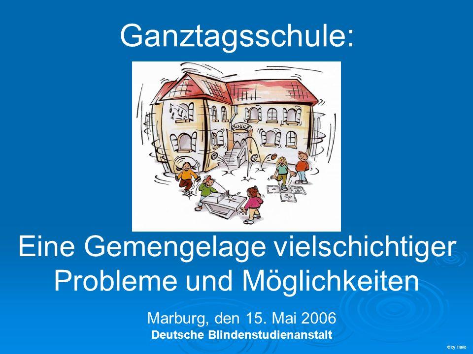 Ganztagsschule: Eine Gemengelage vielschichtiger Probleme und Möglichkeiten. Startseite - Begrüßung.