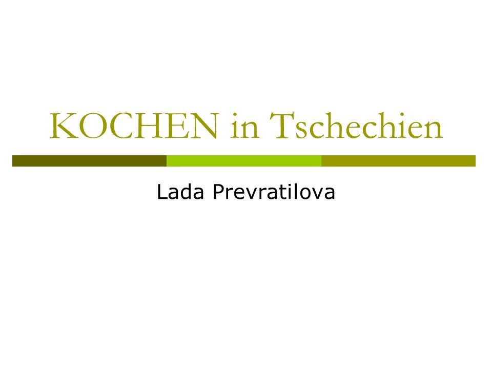 KOCHEN in Tschechien Lada Prevratilova