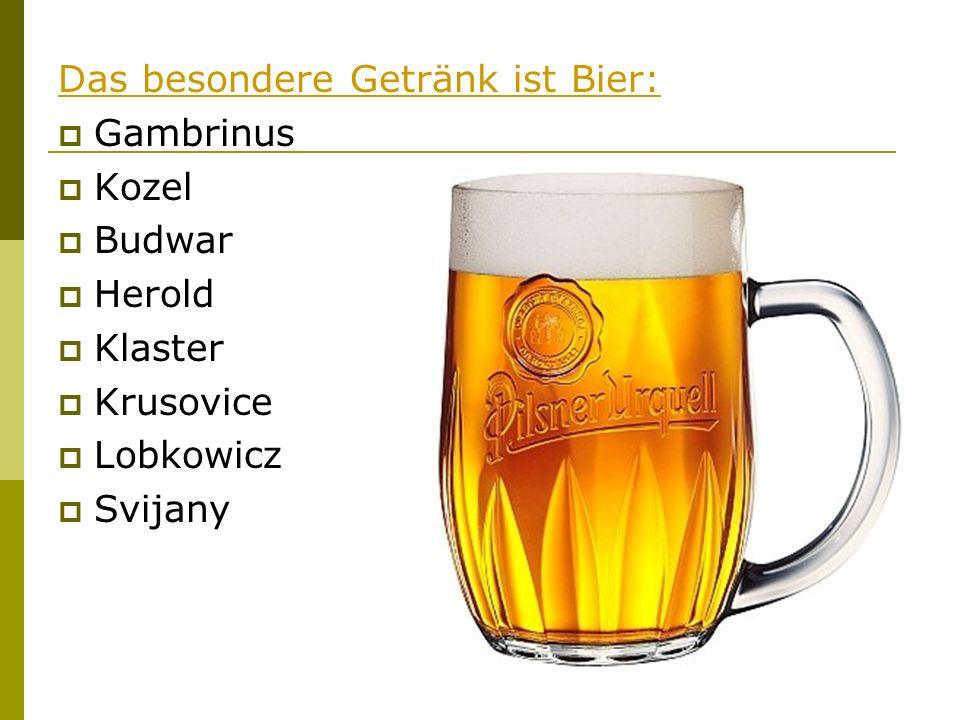 Das besondere Getränk ist Bier: