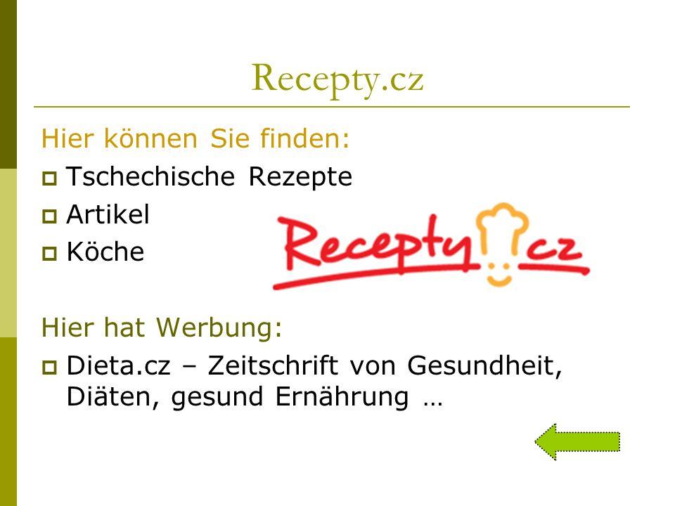 Recepty.cz Hier können Sie finden: Tschechische Rezepte Artikel Köche