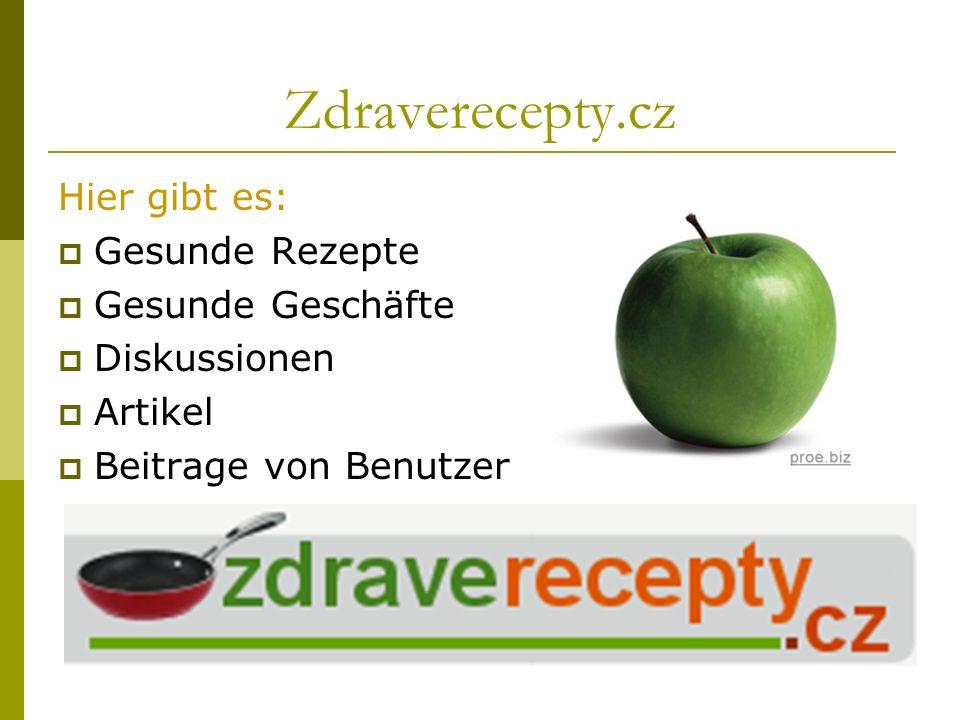 Zdraverecepty.cz Hier gibt es: Gesunde Rezepte Gesunde Geschäfte