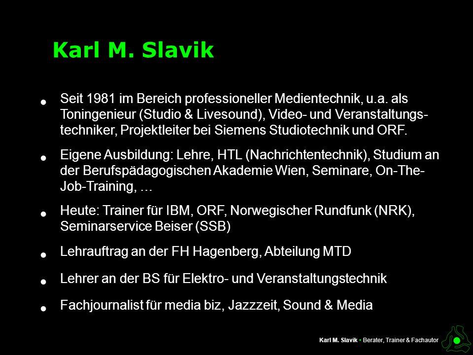 Karl M. Slavik •