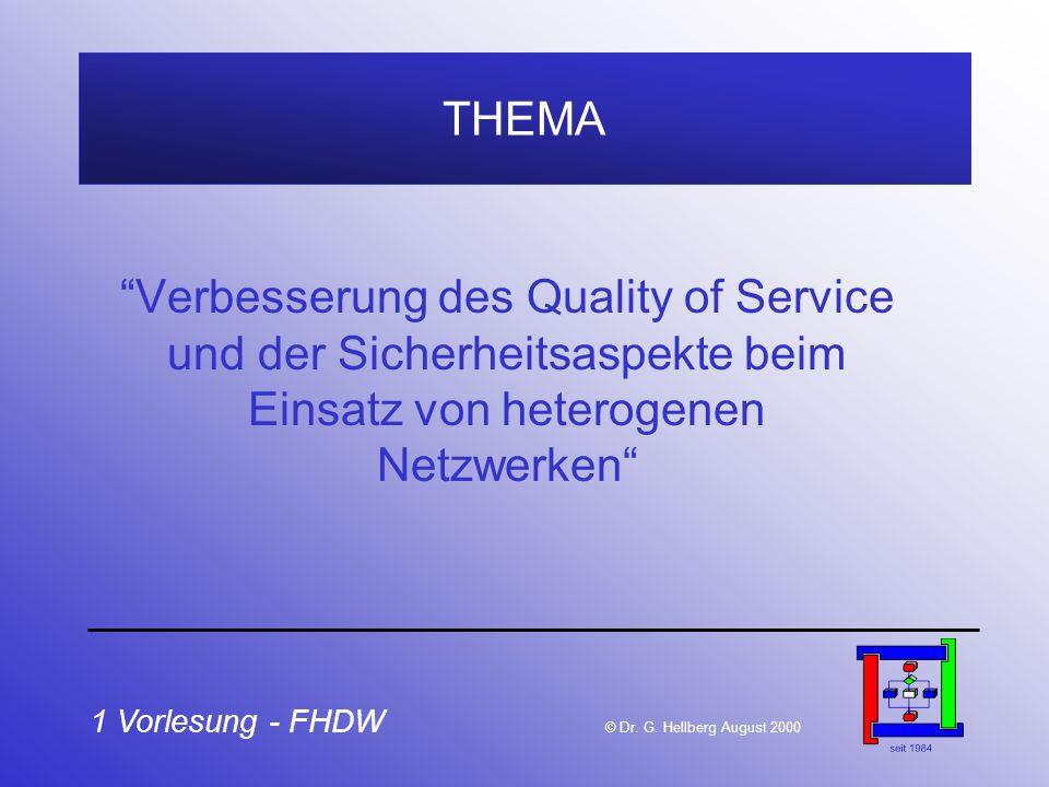 THEMA Verbesserung des Quality of Service und der Sicherheitsaspekte beim Einsatz von heterogenen Netzwerken