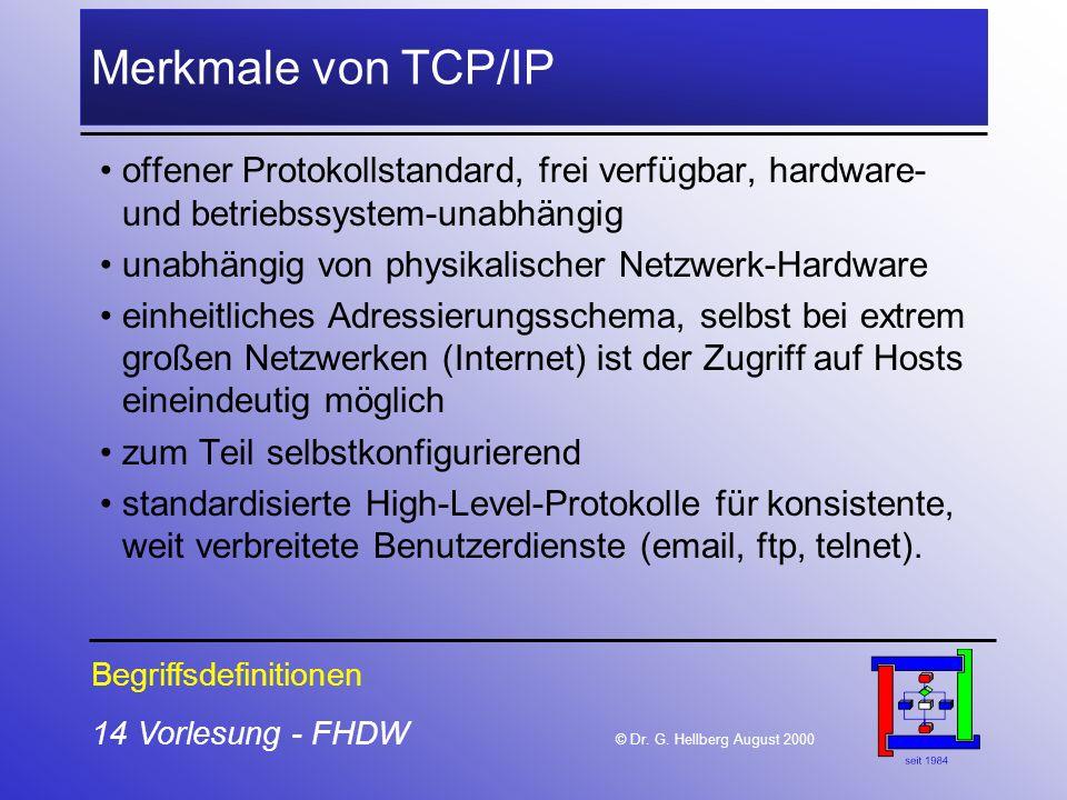 Merkmale von TCP/IP offener Protokollstandard, frei verfügbar, hardware- und betriebssystem-unabhängig.