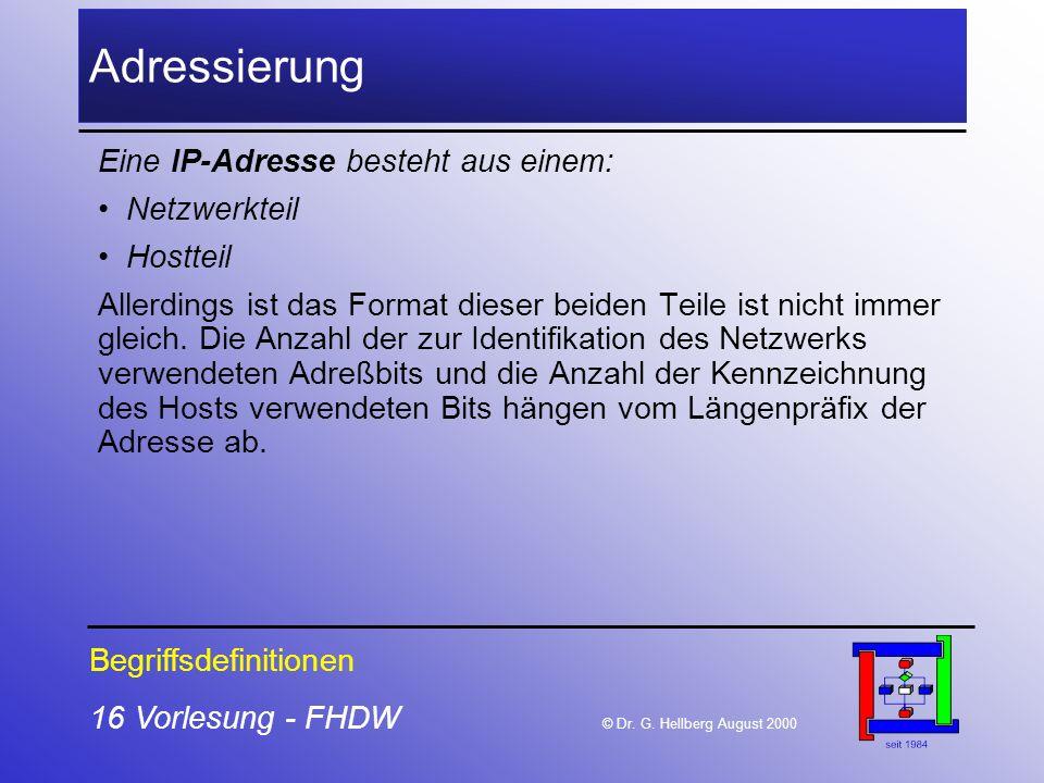 Adressierung Eine IP-Adresse besteht aus einem: Netzwerkteil Hostteil