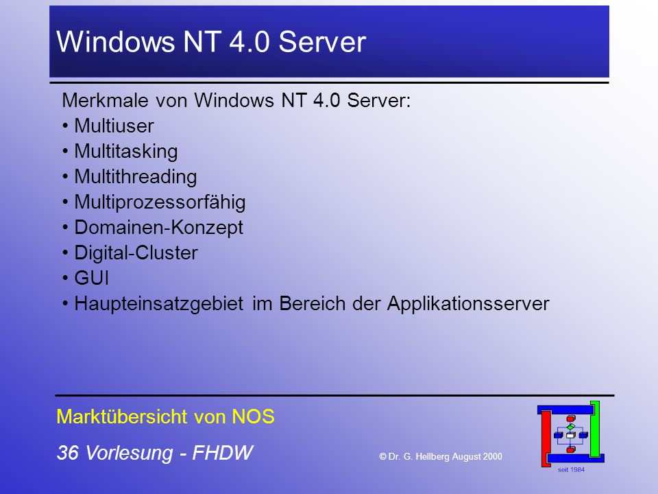 Windows NT 4.0 Server Merkmale von Windows NT 4.0 Server: Multiuser