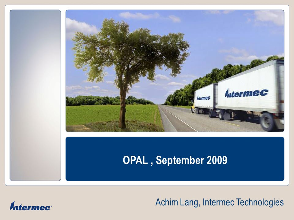 OPAL , September 2009 Achim Lang, Intermec Technologies