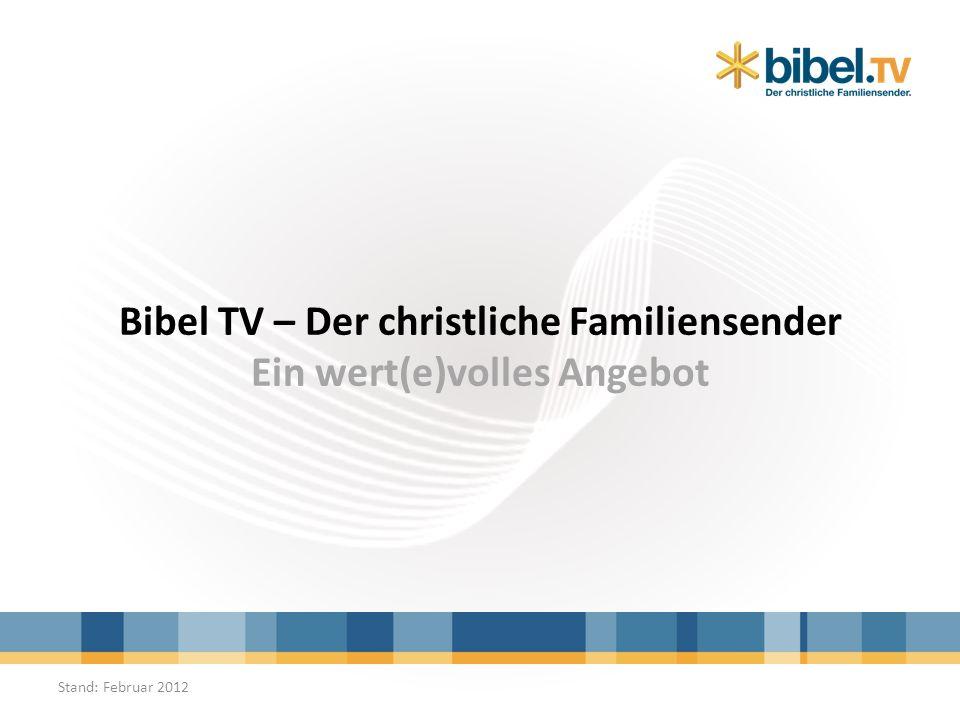 Bibel TV – Der christliche Familiensender Ein wert(e)volles Angebot