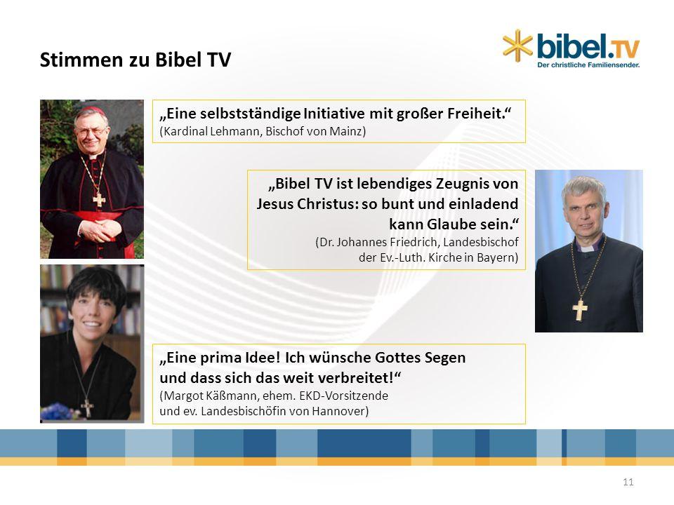 """Stimmen zu Bibel TV """"Eine selbstständige Initiative mit großer Freiheit. (Kardinal Lehmann, Bischof von Mainz)"""