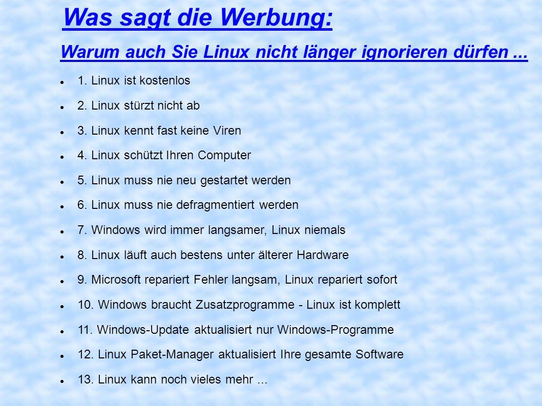 Was sagt die Werbung: Warum auch Sie Linux nicht länger ignorieren dürfen ... 1. Linux ist kostenlos.