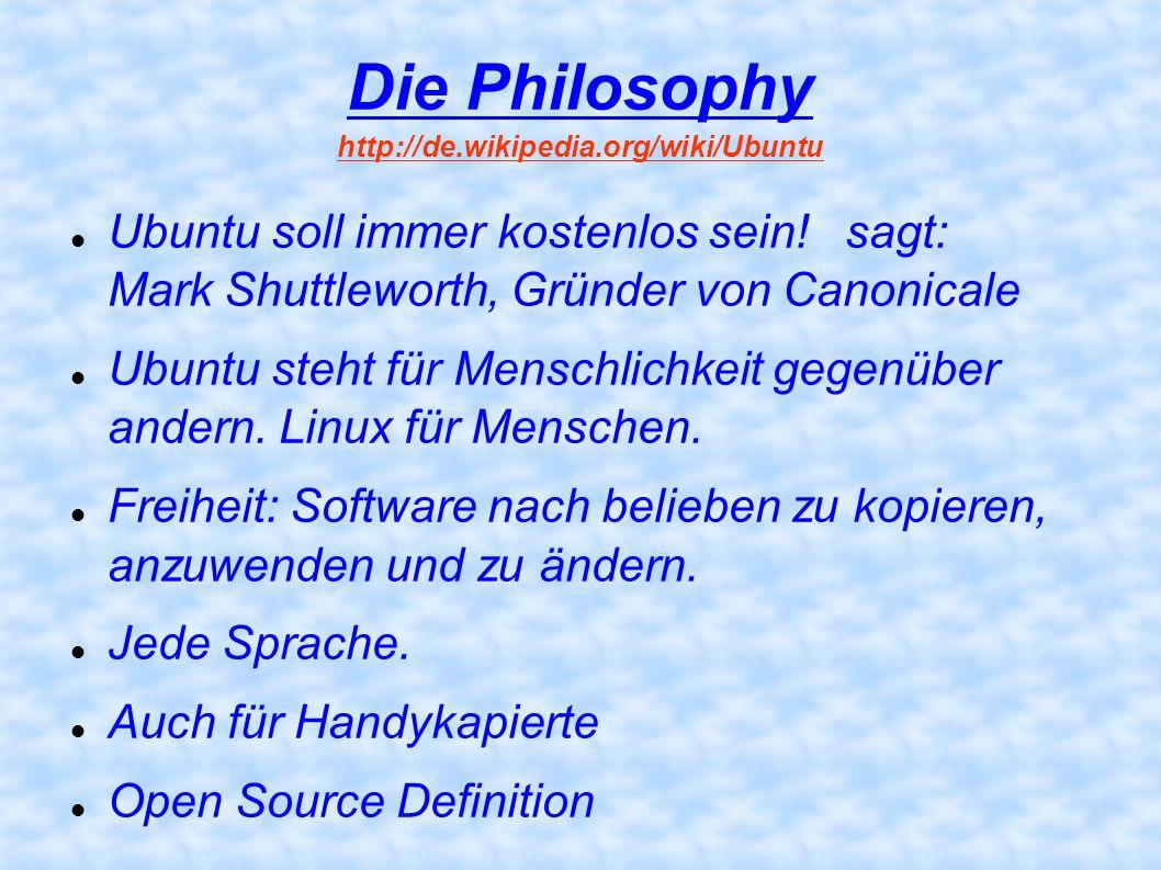 Die Philosophy http://de.wikipedia.org/wiki/Ubuntu
