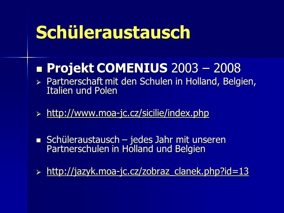 Schüleraustausch Projekt COMENIUS 2003 – 2008