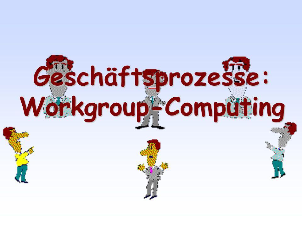 Geschäftsprozesse: Workgroup-Computing
