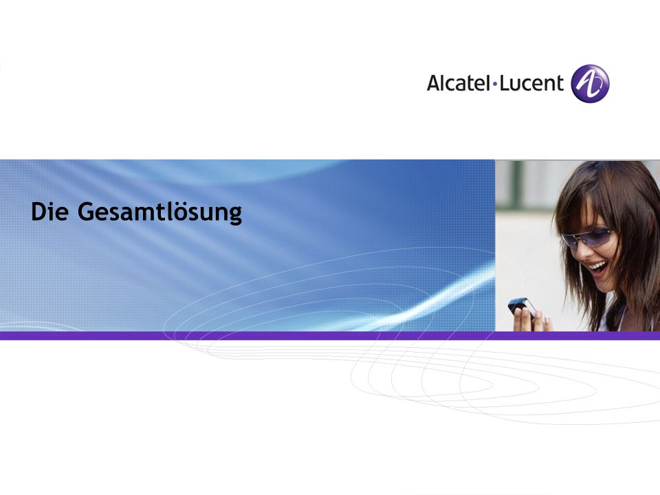 Die Gesamtlösung Alcatel-Lucent PowerPoint Design Guidelines