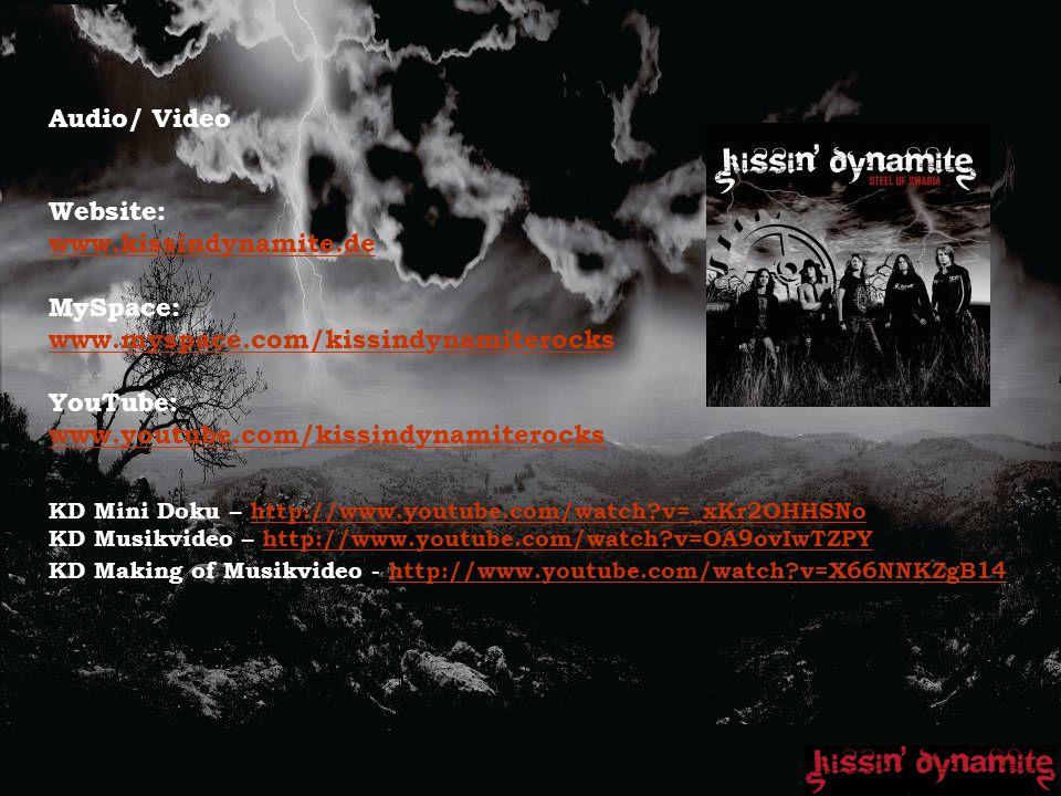 Audio/ Video Website: www.kissindynamite.de MySpace: