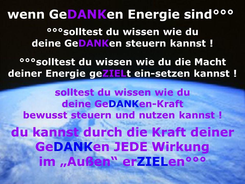 wenn GeDANKen Energie sind°°°