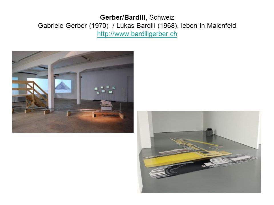 Gerber/Bardill, Schweiz Gabriele Gerber (1970) / Lukas Bardill (1968), leben in Maienfeld http://www.bardillgerber.ch