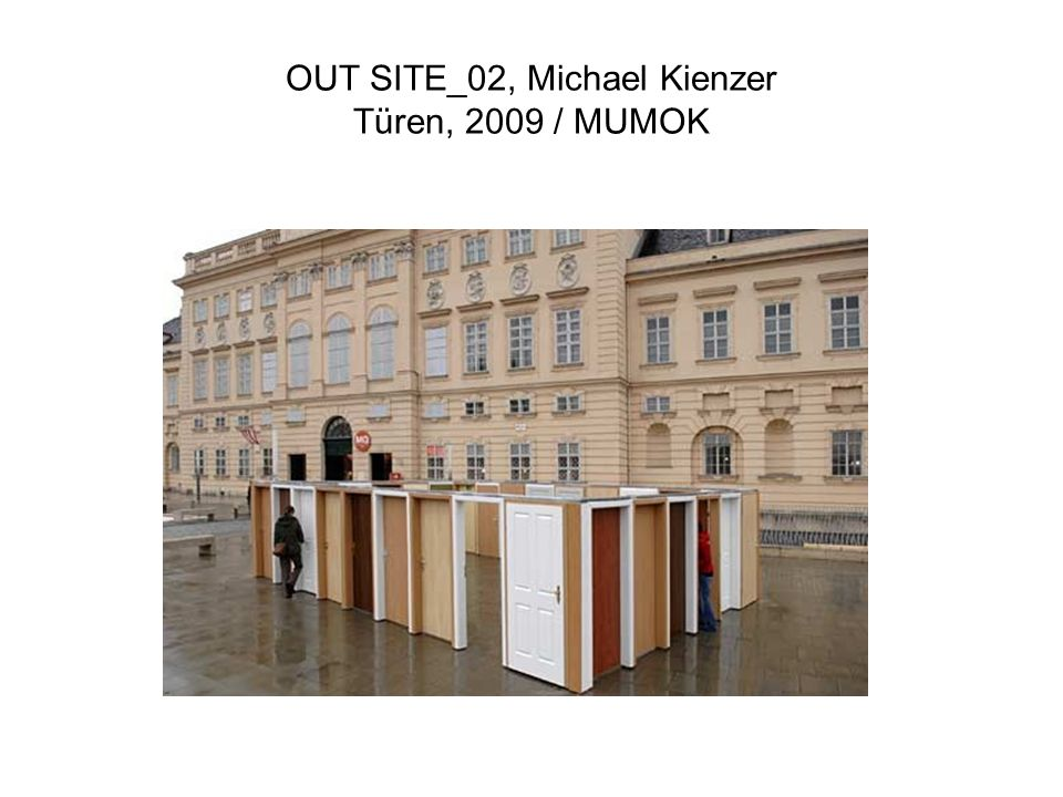 OUT SITE_02, Michael Kienzer Türen, 2009 / MUMOK