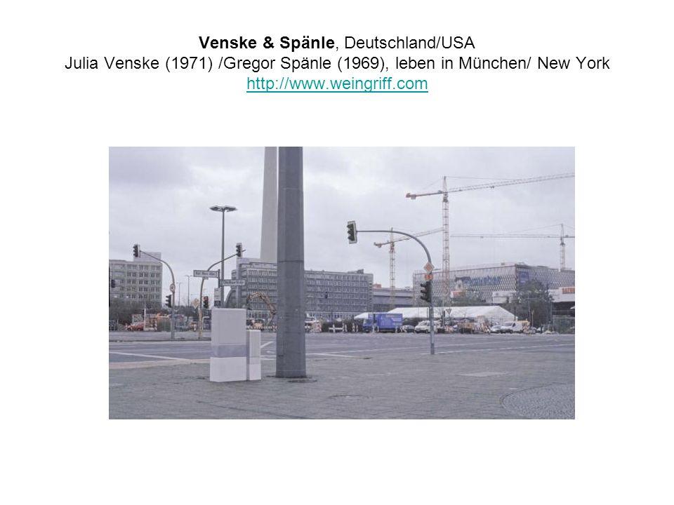 Venske & Spänle, Deutschland/USA Julia Venske (1971) /Gregor Spänle (1969), leben in München/ New York http://www.weingriff.com