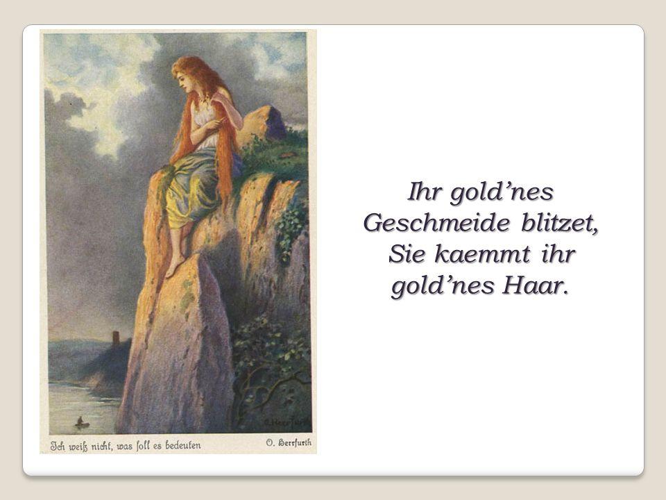 Ihr gold'nes Geschmeide blitzet, Sie kaemmt ihr gold'nes Haar.