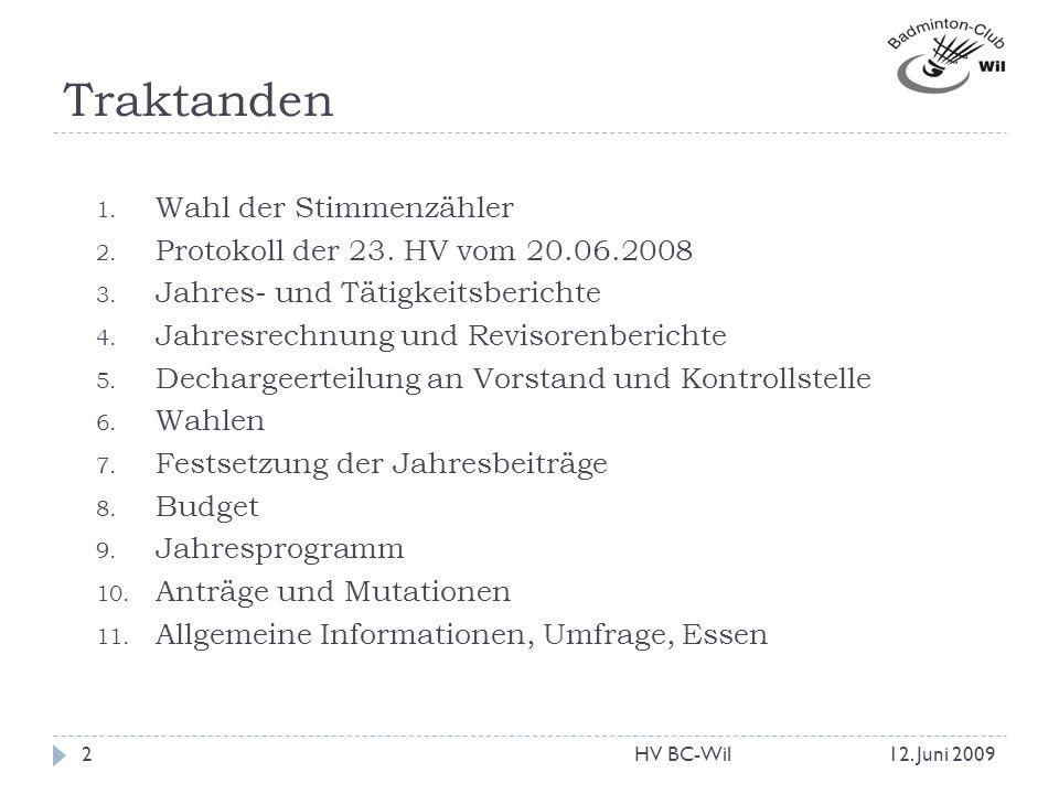 Traktanden Wahl der Stimmenzähler Protokoll der 23. HV vom 20.06.2008