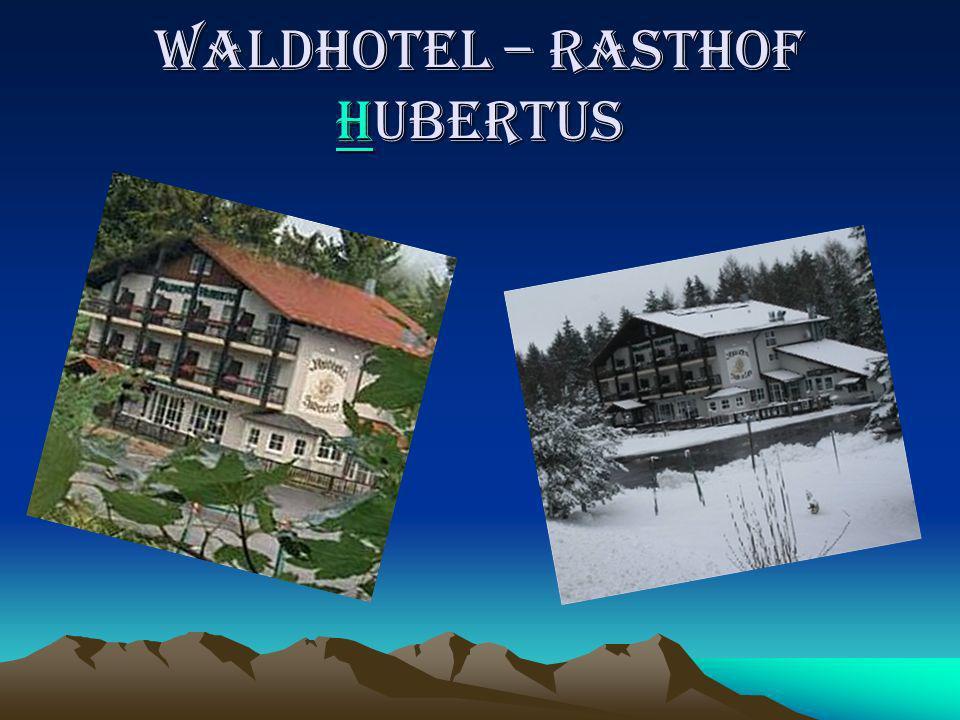 WALDHOTEL – RASTHOF HUBERTUS