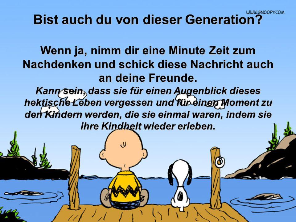 Bist auch du von dieser Generation