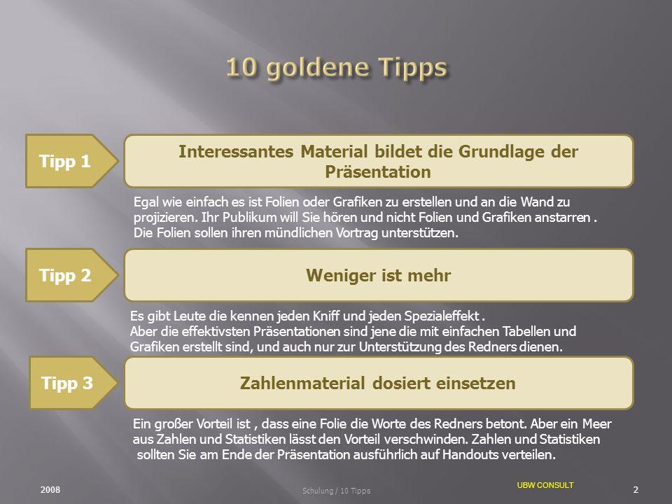 10 goldene Tipps Tipp 1. Interessantes Material bildet die Grundlage der. Präsentation.